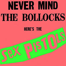 Sex Pistols - Never Mind the Bollocks - 10/27/1977